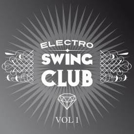 Electro Swing Club Vol.1